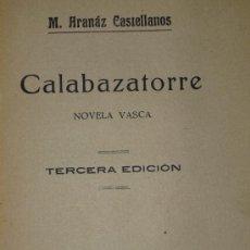 Libros antiguos: CALABAZATORRE. NOVELA VASCA (1923). Lote 36407634