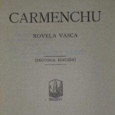Libros antiguos: CARMENCHU. NOVELA VASCA (1923). Lote 36407635