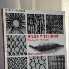 Libros antiguos: HILOS Y TEJIDOS. TRABAJOS TEXTILES.. Lote 36424475
