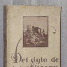 Libros antiguos: DEL SIGLO DE LOS CHISPEROS. (1925). Lote 36465998