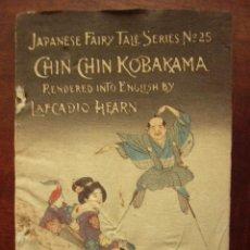 Libros antiguos: JAPANESE FAIRY TALE SERIES Nº 25. CHIN CHIN KOBAKAMA. LAFCADIO HEARN. TOKYO. BY T. HASEGAWA.. Lote 36500764
