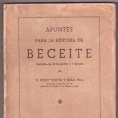 Libros antiguos: APUNTES PARA LA HISTORIA DE BECEITE. PEDRO TEJEDOR Y TELLO. BARCELONA, EDITORIAL POLÍGLOTA, 1935. Lote 36559847
