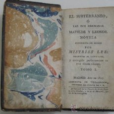 Libros antiguos: EL SUBTERRANEO O LAS DOS HERMANAS - MATILDE Y LEONOR - MADRID 1817. Lote 36576278
