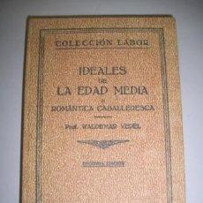 Libros antiguos: VEDEL, VALDEMAR. IDEALES CULTURALES DE LA EDAD MEDIA. TOMO II : ROMÁNTICA CABALLERESCA. Lote 36607325