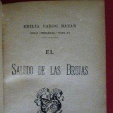 Libros antiguos: EL SALUDO DE LAS BRUJAS. EMILIA PARDO BAZAN. Lote 36626068