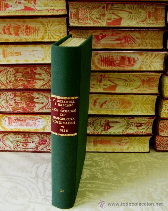 LOS CONDES DE BARCELONA . TOMO II . AUTOR : BOFARULL Y MASCARÓ, PRÓSPERO DE (Libros Antiguos, Raros y Curiosos - Historia - Otros)