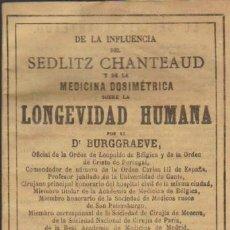 Libros antiguos: DE LA INFLUENCIA DE SEDLITZ CHANTEAUD Y DE LA MEDICINA DOSIMÉTRICA SOBRE LA LONGEVI-. Lote 36626498