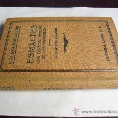 Libros antiguos: 1933 ESMALTES CON ESPECIAL MENCION DE LOS ESPAÑOLES VICTORIANO JUARISTI. Lote 36626769