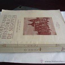 Libros antiguos: 1929-1930 COMPENDIO HISTORICO DE SEGOVIA TOMOS I Y II ILDEFONSO RODRIGUEZ. Lote 36627996