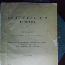 Libros antiguos: 1906 LA CULTURE DU COTON EN ESPAGNE E. CALVET ÚNICO. Lote 36628742