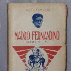 Libros antiguos: MADRID FERNANDINO. NOVELA ORIGINAL.. Lote 36629835
