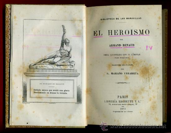 LIBRO, BIBLIOTECA MARAVILLAS, EL HEROISMO , ARMAND BENAUD , 1873 , ORIGINAL (Libros Antiguos, Raros y Curiosos - Bellas artes, ocio y coleccionismo - Otros)