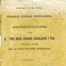 Libros antiguos: AFOROS PRACTICADOS EN LAS CUENCAS DE LOS RÍOS EBRO, DUERO, GUADIANA, GUADALQUIVIR Y TAJO DURANTE EL . Lote 36690085