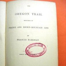 Livros antigos: THE OREGON TRAIL. PRAIRIE AND ROCKY MOUNTAIN LIFE. PARKMAN. 1883. Lote 140311836