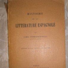 Libros antiguos: FITZMAURICE-KELLY, J.: HISTOIRE DE LA LITTÉRATURE ESPAGNOLE (1928). Lote 36716462