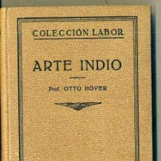 Libros antiguos: OTTO HOVER : ARTE INDIO (LABOR, 1927). Lote 36713761