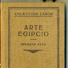 Libros antiguos: HERMANN KEES : ARTE EGIPCIO (LABOR, 1932). Lote 36713781