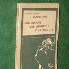 Libros antiguos: LOS AMIGOS, LOS AMANTES Y LA MUERTE, DE GABRIEL MIRO, COL.DIAMANTE N.120 - INTONSO. Lote 36718252