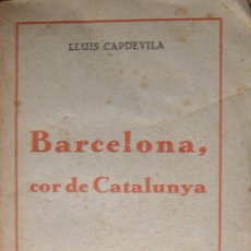 LLUÍS CAPDEVILA. BARCELONA, COR DE CATALUNYA. GUÍA ESPIRITUAL. CIRCA 1930