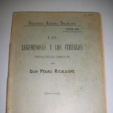 Libros antiguos: RICALDONE, PEDRO. LAS LEGUMINOSAS Y LOS CEREALES : ESTUDIO CRÍTICO CIENTÍFICO. Lote 36764187