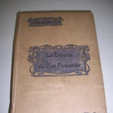 Libros antiguos: EGUILAZ, LUIS DE. LA ESPADA DE SAN FERNANDO : NOVELA HISTÓRICO-CABALLERESCA. Lote 36764862