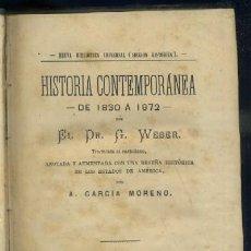 Libros antiguos: HISTORIA CONTEMPORÁNEA DE 1830 A 1872. 2 TOMOS EN UN VOLUMEN (1.-2) A-INCOMP-033. Lote 36872459