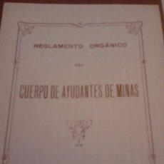 Libros antiguos: REGLAMENTO ORGANICO DEL CUERPO DE AYUDANTES DE MINAS MADRID 1931. Lote 36903440