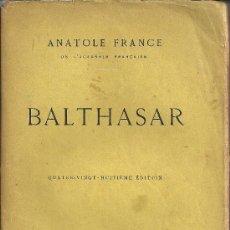 Libros antiguos: BALTHASAR - ANATOLE FRANCE - CALMANN-LÉVY, ÉDITEURS. PARIS. 88ª EDICIÓN - 1925 ( FRANCÉS). Lote 83772912