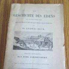 Libros antiguos: LA HISTORIA DEL HIERRO EN RELACIÓN TÉCNICA Y CULTURAL E HISTÓRICO .. DIE GESCHICHTE DES EISENS. Lote 36929049