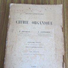 Libros antiguos: TRAITE ELEMENTAIRE .. CHIMIE ORGANIQUE 1908 - GRABADOS. Lote 36929318