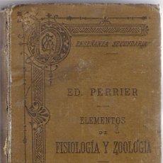 Libros antiguos: ELEMENTOS DE FISIOLOGIA Y ZOOLOGIA, ED. PERRIER. Lote 36935785