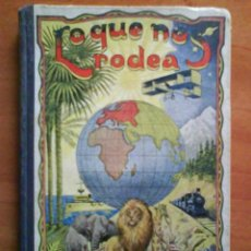 Libros antiguos: 1926 ?? LO QUE NOS RODEA - M.MARINEL - LO. Lote 36958590