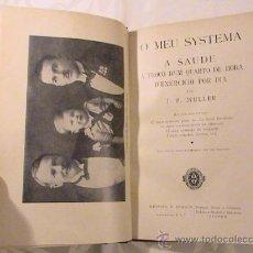 Libros antiguos: O MEU SYSTEMA A SAUDE A TROCO D'UM QUARTO DE HORA D'EXERCICIO POR DIA (AUTOR: J.P. MULLER). Lote 37540028