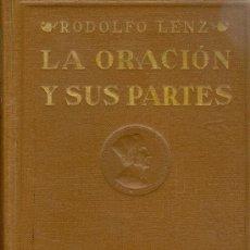 Libros antiguos: RODOLFO LENZ. LA ORACIÓN Y SUS PARTES. ESTUDIOS DE GRAMÁTICA GENERAL Y CASTELLANA. MADRID, 1935. FS. Lote 36992980