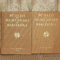 Libros antiguos: 3073- BUTLLETI DELSMUSEUS D'ART DE BARCELONA. VV.AA. EDIT.JUNTA DE MUSEUS. 1931. 2 TOMOS.. Lote 36998686