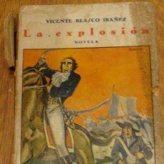 Libros antiguos: LA EXPLOSIÓN VICENTE BLASCO IBÁÑEZ EDITORIAL COSMÓPOLIS AÑOS 30. Lote 37003672