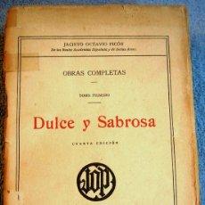 Libros antiguos: DULCE Y SABROSA. JACINTO OCTAVIO PICON DE LA REAL ACADEMIA ESPAÑOLA , EDIT. RENACIMIENTO EN 1921.. Lote 37035607
