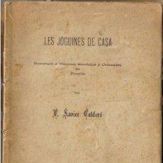 Libros antiguos: LES JOGUINES DE LA CASA - ROMANÇOS-CANÇONS - 1890 - XAVIER CALDERÓ - VER DESCRIPCIÓN Y FOTOS. Lote 37310553