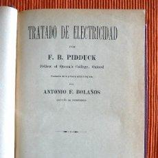Libros antiguos: TRATADO DE ELECTRICIDAD - F.D. PIDDUCK (TRAD. ANTONIO F BOLAÑOS) AÑO 1921 - LIBRERÍA DOSSAT - MADRID. Lote 37046965