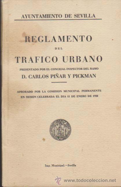 AYUNTAMIENTO DE SEVILLA. REGLAMENTO DEL TRÁFICO URBANO. 1928. 92 PÁGINAS. (Libros Antiguos, Raros y Curiosos - Ciencias, Manuales y Oficios - Otros)