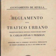 Libros antiguos: AYUNTAMIENTO DE SEVILLA. REGLAMENTO DEL TRÁFICO URBANO. 1928. 92 PÁGINAS.. Lote 37050739