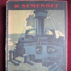 Libros antiguos: LA EXPIACIÓN. LA ESCUADRA DE PUERTO ARTURO. W. SEMENOFF. SEIX BARRAL, 1929. GUERRA RUSO JAPONESA. Lote 263652560