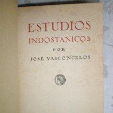 Libros antiguos: VASCONCELOS, J.: ESTUDIOS INDOSTÁNICOS (1923). Lote 37172445