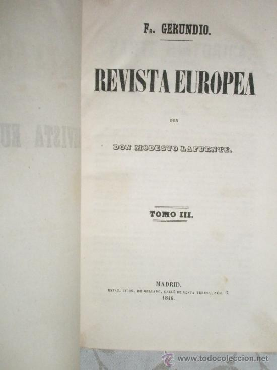 Libros antiguos: LAFUENTE. Modesto: Fr. Gerundio. Revista Europea. (1848-1849) - Foto 3 - 37172572