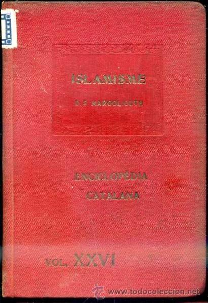 D. S. MARGOLIOUTH : ISLAMISME - ENCICLOPÉDIA CATALANA, 1921 (Libros Antiguos, Raros y Curiosos - Historia - Otros)