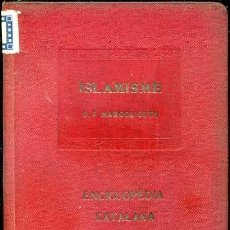 Libros antiguos: D. S. MARGOLIOUTH : ISLAMISME - ENCICLOPÉDIA CATALANA, 1921. Lote 37123501