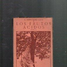Libros antiguos: A. HERNANDEZ CATA LOS FRUTOS ACIDOS MADRID 1915 RENACIMIENTO. Lote 37126662