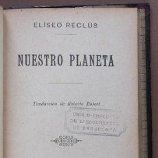 Libros antiguos: NUESTRO PLANETA. ELISEO RECLÚS. Lote 37158688