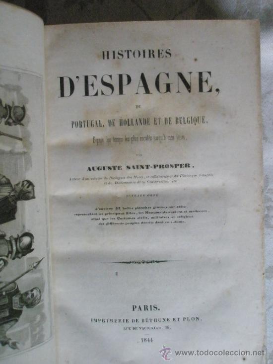 Libros antiguos: Saint-Prosper, A.: Histoires D´ESPAGNE, de Portugal, de Hollande et de Belgique, depuis les temps le - Foto 4 - 37169090