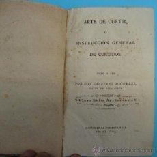 Libros antiguos: ARTE DE CURTIR O INSTRUCCION GENERAL DE CURTIDOS. CAYETANO MIGUELEZ. IMPRENTA REAL. MADRID, 1805.. Lote 37157031